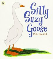Silly Suzy Goose by Petr Horacek, NEW Book, FREE & FAST Delivery, (Paperback)
