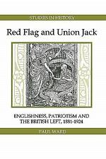 Royal Historical Society Studies in History New: Red Flag and Union Jack :...
