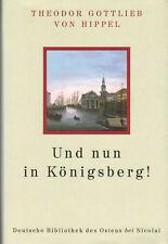 von Hippel Und nun in Königsberg! Königsberger Bürgermeister u Kant-Freund, 1990