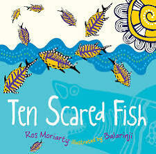 New - Ten Scared Fish by Ros Moriarty & Balarinji