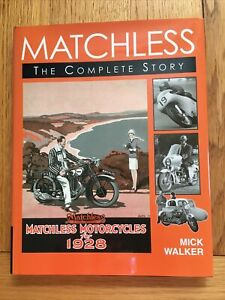 MATCHLESS The Complete Story By Mick Walker Isbn 1861267088 VGC