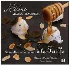Livre cuisine NEUF Mélano mon amour 58 recettes dédiées la Truffe P-Louis Marin
