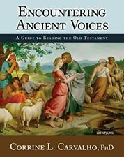 Encountering Ancient Voices A Guide to Reading the Old Testament by Carvalho