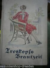 287 Wildhagen Trotzkopfs Brautzeit, eine Erzählung für junge Mädchen