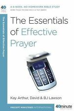 The Essentials of Effective Prayer 40-Minute Bible Studies Kay Arthur and Lawson
