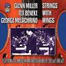 Glenn Miller/Tex Beneke/George Melachrino : Strings With Wings CD (2019)