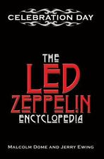 Celebration Day : The Led Zeppelin Encyclopedia by Malcolm Dome and Jerry...