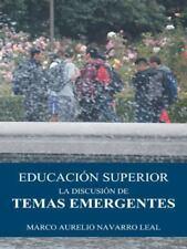 Educación Superior : La Discusión de Temas Emergentes by Marco Aurelio...