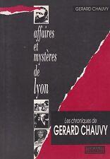 AFFAIRES ET MYSTERES DE LYON PAR GERARD CHAUVY  HORVATH