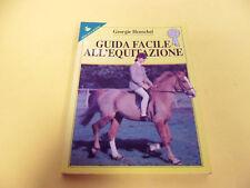 GEORGIE HENSCHEL*GUIDA FACILE ALL'EQUITAZIONE -SPERLING