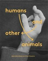 Humans and Other Animals ' Broomberg, Adam