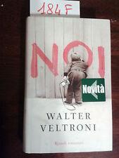 VELTRONI Walter  -  NOI  -  RIZZOLI  -  2009  -  prima edizione