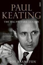 Paul Keating: The Big-Picture Leader by Troy Bramston (Hardback, 2017)