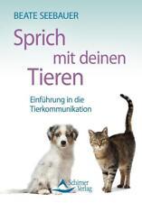 Sprich mit deinen Tieren von Beate Seebauer (2012, Taschenbuch)
