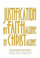Justification by Faith Alone in Christ Alone (Hardback or Cased Book)