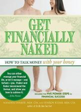Get Financially Naked : How to Talk Money with Your Honey by Manisha Thakor...