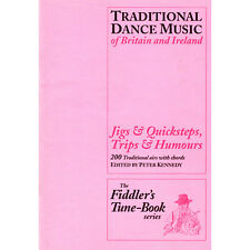 Fiddler's Tune-book: Jigs and Quicksteps, Trips and Humours P Kennedy Book Only