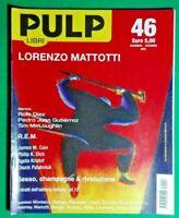 R@R@ RIVISTA PULP LIBRI, LORENZO MATTOTTI  - ANNO 2003 N.46- RIF.1756