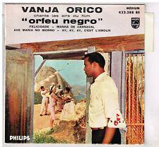 Vanja ORICO    Orfeu negro    avec languette   7'  EP 45 tours