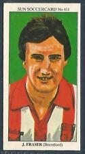 THE SUN 1979 SOCCERCARDS #411-BRENTFORD-FULHAM-JOHN FRASER