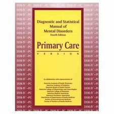 DSM-IV Primary Care: Diagnostic and Statistical Manual of Mental Disorder, New B