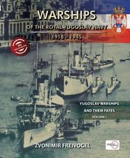 WARSHIPS OF THE ROYAL YUGOSLAV NAVY 1918 ? 1945