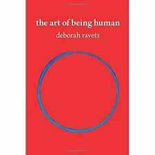 The Art of Being Human: Life, Family, and Creativity by Deborah Ravetz...