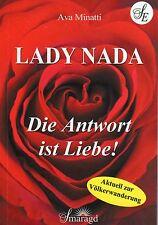 LADY NADA - Die Antwort ist Liebe ! Aktuell zur Völkerwanderung Ava Minatti BUCH
