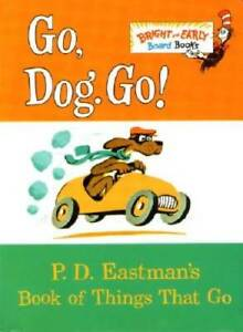 Go, Dog. Go!: P.D. Eastman's Book of Things That Go - Board book - VERY GOOD