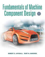 Fundamentals of Machine Component Design by Robert C. Juvinall, Kurt M. Marshek (Hardback, 2011)