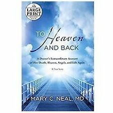 To Heaven and Back: A Doctor's Extraordinary Account of Her Death, Heaven, Angel