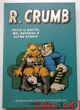 CLASSICI REPUBBLICA Serie Oro 57 R. CRUMB - Fritz il Gatto Mr Natural