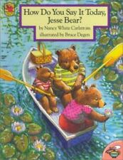 How Do You Say It Today Jesse Bear (Aladdin Picture Books) Carlstrom, Nancy Whi