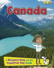 Canada: A Benjamin Blog and His Inquisitive Dog Guide by Anita Ganeri...
