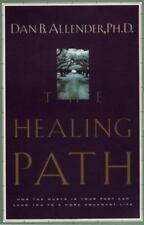The Healing Path: How the Hurts in Your Past Can Lead You to a More Abundant Lif