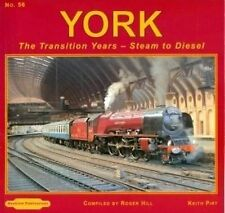 York The Transition Years: No. 56: Steam to Diesel, Hill, Roger, Pirt, Kieth, Ne