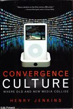 Henry Jenkins CONVERGENCE CULTURE: WHERE OLD AND NEW MEDIA COLLIDE 2006 1st Ed.
