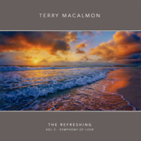 Terry MacAlmon • The Refreshing, Vol. 2 • Symphony Of Love CD 2016  •• NEW ••