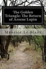 The Golden Triangle: the Return of Arsene Lupin by Maurice Le Blanc (2014,...