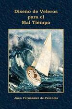 Diseño de Veleros para el Mal Tiempo by Juan Fernández de Palencia (2015,...