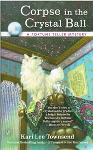 Corpse in the Crystal Ball A Fortune Teller Mystery Kari Lee Townsend 2012 Book