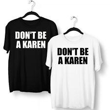 Don't Be A Karen T Shirt Z023 Don't Be A Karen Meme Joke Funny Rude Offensive Ha