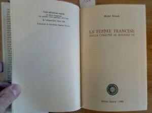 LA FEBBRE FRANCESE DALLA COMUNE AL MAGGIO '68 - WINOCK 1988 LATERZA (1364)