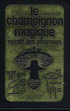 livre: Andrija Puharich: le champignon magique: secret des pharaons. tchou. G