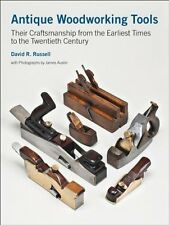 Antique Woodworking Tools: Their Craftsmanship from the Earliest Times to the Tw
