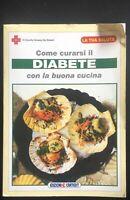 Come curarsi il diabete con la buona cucina - Aurette Simeon De Robert,  1996 -P