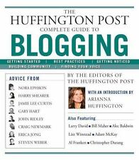 The Huffington Post Complete Guide to Blogging: By The editors of the Huffing...