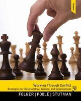 Working Through Conflict Strategies for Relationships Groups & Organizations 7e