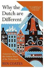 Why the Dutch are Different: A Journey into the Hidden Heart of the Netherlands by Ben Coates (Paperback, 2017)