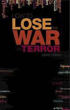 Very Good, How to Lose the War on Terror, Perry, Mark, Book